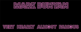 Mark Bunyan: Very Nearly Almost Famous film credit titles